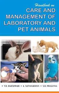Handbook on Care and Management of Laboratory and Pet Animals