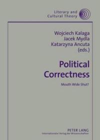 Political Correctness: Mouth Wide Shut?