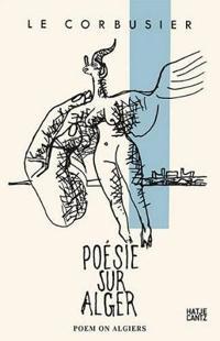 Le Corbusier: Poésie Sur Alger
