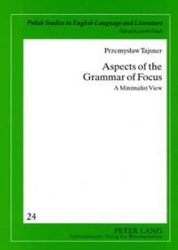 Aspects of the Grammar of Focus