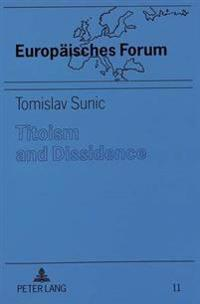 Titoism and Dissidence