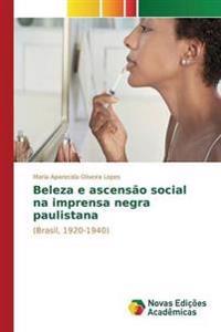 Beleza E Ascensao Social Na Imprensa Negra Paulistana