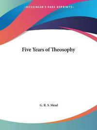 Five Years of Theosophy 1894