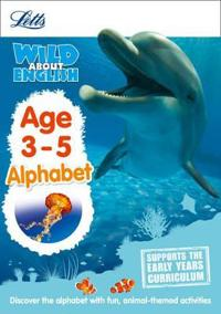 Letts Wild about - English -- Alphabet Age 3-5