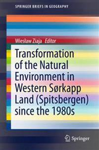 Transformation of the Natural Environment in Western Sørkapp Land Spitsbergen Since the 1980s
