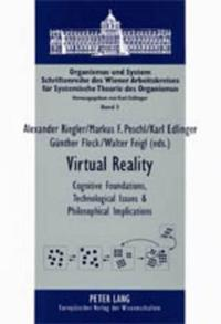 Virtual Reality: Cognitive Foundations, Technological Issues and Philosophical Implications