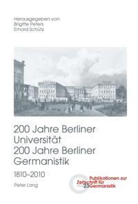 200 Jahre Berliner Universitat / 200 Jahre Berliner Germanistik