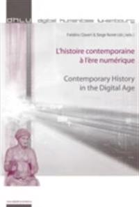 L'histoire contemporaine a l'ere numerique / Contemporary History in the Digital Age