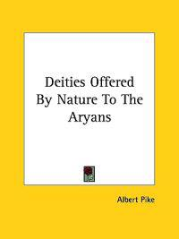 Deities Offered by Nature to the Aryans