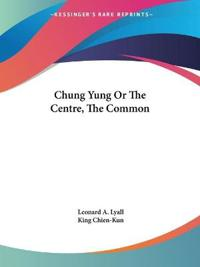 Chung Yung or the Centre, the Common, 1927