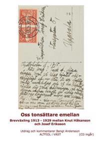 Oss tonsättare emellan : brevväxling 1913-1929 mellan Knut Håkanson och Josef Eriksson)