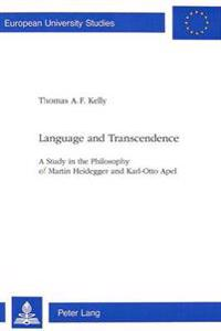 Language and Transcendence: A Study in the Philosophy of Martin Heidegger and Karl-Otto Apel