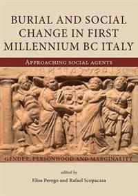Burial and Social Change in First Millennium BC Italy: Approaching Social Agents