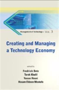 CREATING AND MANAGING A TECHNOLOGY ECONOMY