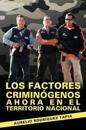Los Factores Criminogenos Ahora En El Territorio Nacional