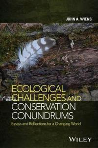 Ecological Challenges and Conservation Conundrums: Essays and Reflections for a Changing World
