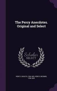 The Percy Anecdotes. Original and Select