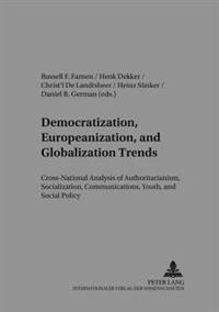 Democratization, Europeanization, And Globalization Trends