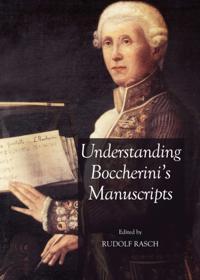 Understanding Boccherini's Manuscripts