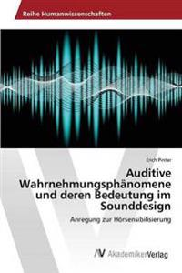 Auditive Wahrnehmungsphanomene Und Deren Bedeutung Im Sounddesign