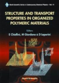 STRUCTURE AND TRANSPORT PROPERTIES IN ORGANIZED POLYMERIC MATERIALS