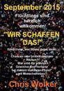 """September 2015 Fluchtlinge Sind Herzlich Willkommen! """"Wir Schaffen Das!"""""""