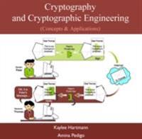 Cryptography and Cryptographic Engineering (Concepts & Applications)