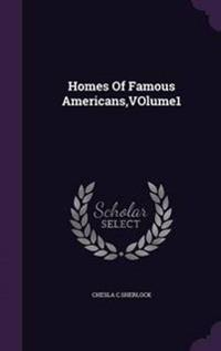 Homes of Famous Americans, Volume1