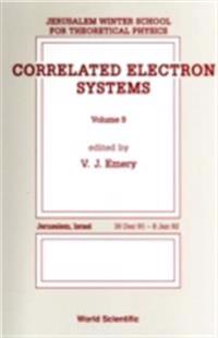 CORRELATED ELECTRON SYSTEMS - PROCEEDINGS OF THE 9TH JERUSALEM WINTER SCHOOL FOR THEORETICAL PHYSICS
