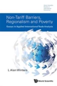 Non-tariff Barriers, Regionalism And Poverty: Essays In Applied International Trade Analysis