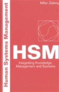 Human Systems Management: Integrating Knowledge, Management And Systems