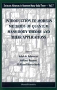 INTRODUCTION TO MODERN METHODS OF QUANTUM MANY-BODY THEORY AND THEIR APPLICATIONS