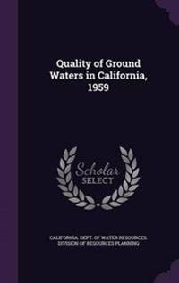 Quality of Ground Waters in California, 1959