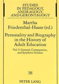 Personality and Biography: Proceedings of the Sixth International Conference on the History of Adult Education: Vol. I: General, Comparative, and Synt