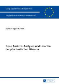 Neue Ansaetze, Analysen und Lesarten der phantastischen Literatur