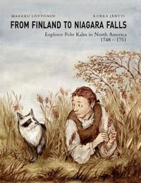 From Finland to Niagara Falls: Explorer Pehr Kalm in North America 1748-1751