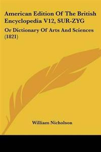 American Edition Of The British Encyclopedia V12, SUR-ZYG