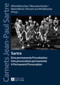 Sartre. Eine permanente Provokation / Une provocation permanente / A Permanent Provocation