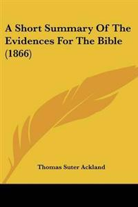 A Short Summary of the Evidences for the Bible