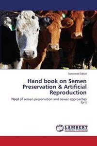 Hand Book on Semen Preservation & Artificial Reproduction