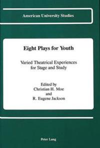 Eight Plays for Youth: Varied Theatrical Experiences for Stage and Study