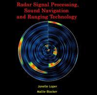 Radar Signal Processing, Sound Navigation and Ranging Technology