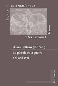 Le Petrole Et La Guerre / Oil and War
