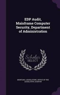 EDP Audit, Mainframe Computer Security, Department of Administration