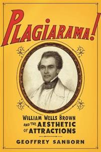 Plagiarama!: William Wells Brown and the Aesthetic of Attractions