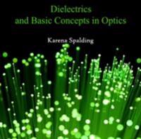 Dielectrics and Basic Concepts in Optics