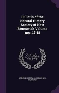 Bulletin of the Natural History Society of New Brunswick Volume Nos. 17-18