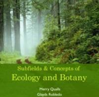 Subfields & Concepts of Ecology and Botany