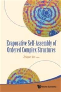 EVAPORATIVE SELF-ASSEMBLY OF ORDERED COMPLEX STRUCTURES