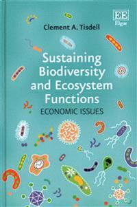 Sustaining Biodiversity and Ecosystem Functions